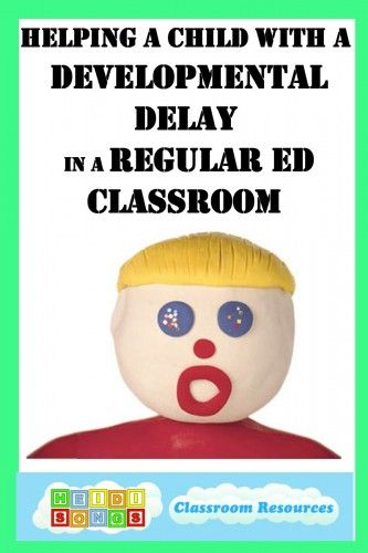 Helping a Child with a Developmental Delay in a Regular Ed Classroom- EXCELLENT Post- a must read!