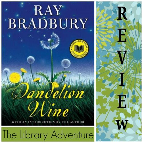 life explains in dandelion wine by ray bradbury Brilliant reads for fans of ray bradbury books stuff your eyes with wonder books promoted 27 dec 2017 by carolyn cox and wrote virtually every day for the rest of his life bradbury's 1957 book dandelion wine is one of his most autobiographical works.