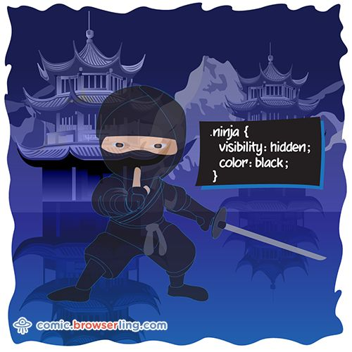 Ninja CSS Pun #hidden #html #japan #ninja #shinobi #sword #css #web #webdev #devhumor #csspun #csspuns #cssjoke #cssjokes #browser New browser jokes every week! Visit comic.browserling.com for more. PS. We love our fellow Pinteresters. Use coupon code PINLING to get a discount at Browserling!