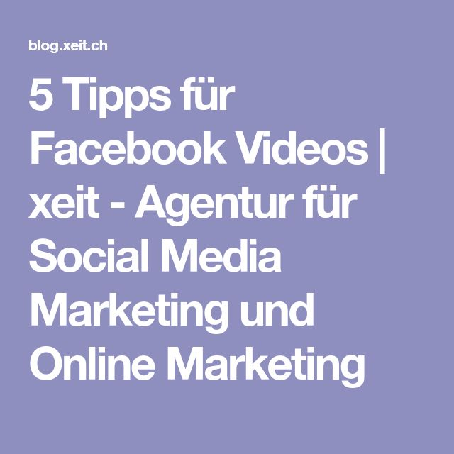 5 Tipps für Facebook Videos | xeit - Agentur für Social Media Marketing und Online Marketing