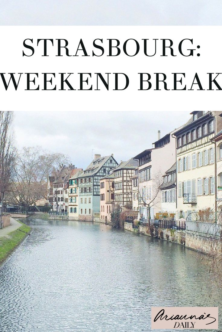 Strasbourg is the most beautiful city and ideal for a weekend city break. Here's a guide to what to see and do in a weekend in Strasbourg from lifestyle and travel blogger Arianna's Daily #ariannasdaily #strasbourg #citybreak