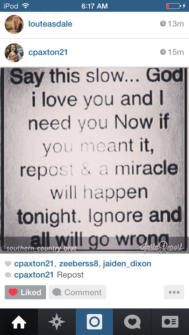 Repost :) I really do love God some people just repin so you get good luck but I REALLY do love God!! Repin if you do to