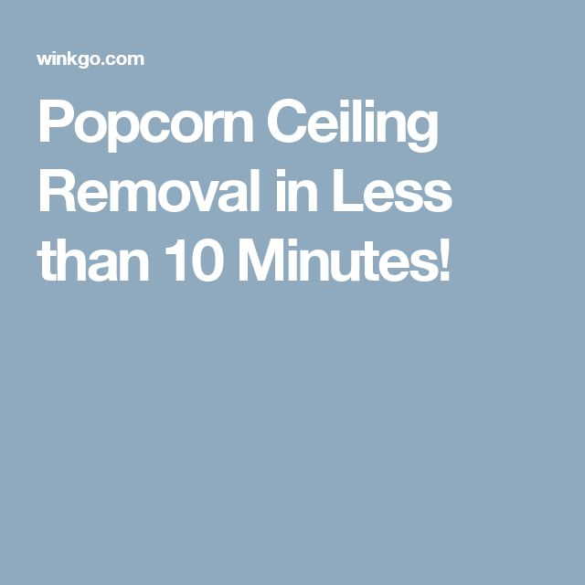 Popcorn Ceiling Removal in Less than 10 Minutes!