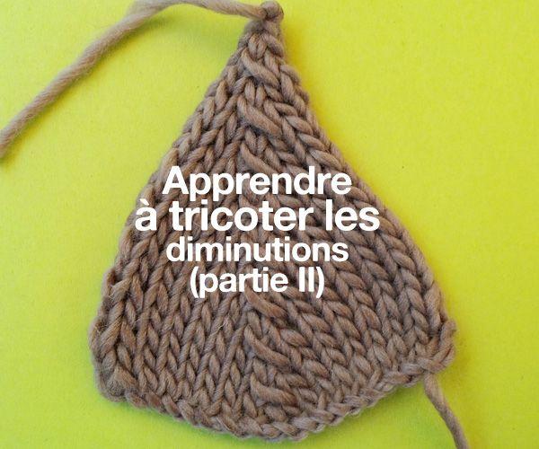 Apprendre à tricoter les diminutions (partie II)