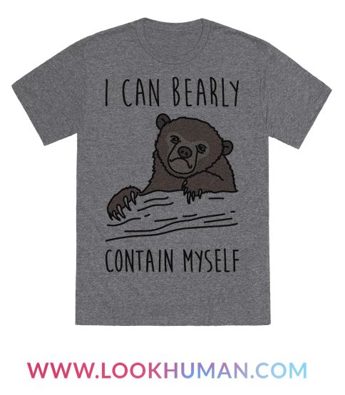 Show off your lack of excitement and sass with this confession bear meme design featuring the text 'I Can Bearly Contain Myself' with an illustration of a sad, sassy bear! Perfect for feeling sassy, sarcastic, animal puns, bear puns, bear quotes, meme lover and being a lazy bear.