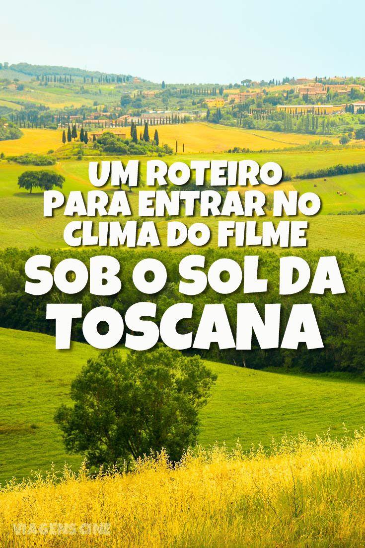 Sob o Sol da Toscana (Under the Tuscan Sun): confira um roteiro de viagem para entrar no clima do filme, com as principais locações