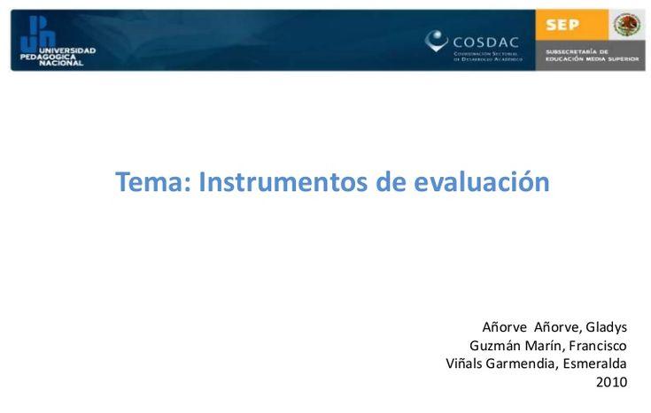 Tema: Instrumentos de evaluación                              Añorve Añorve, Gladys                            Guzmán Marín, Francisco                        V…