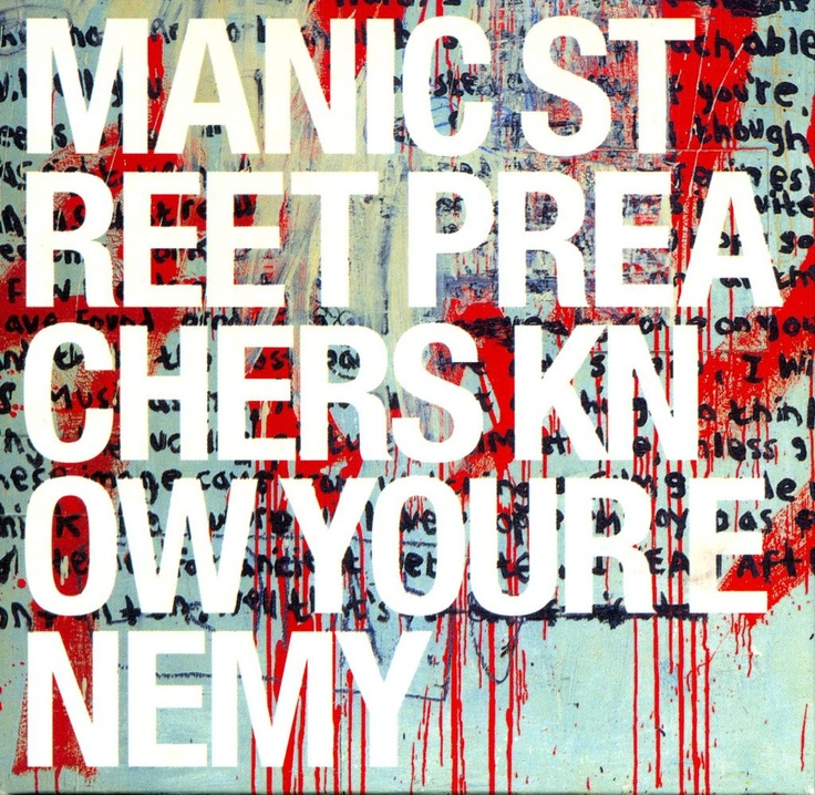 KNOW YOUR ENEMY, MANIC STREET PREACHERS