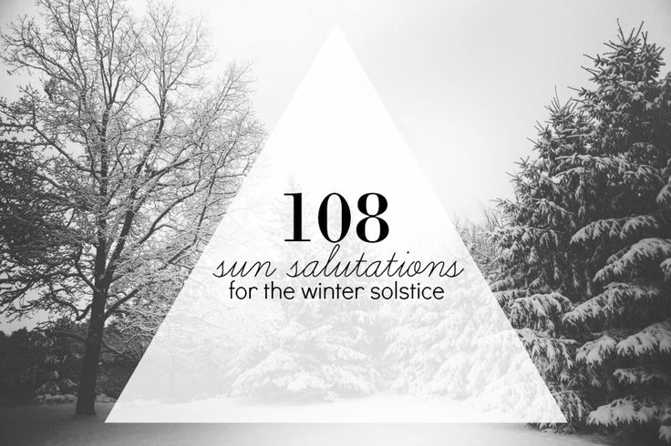 108 sun salutations for the winter solstice #yoga #wintersolstice #blog