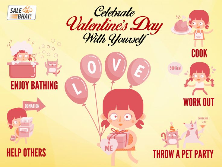 Celebrate Valentine's Day with yourself.