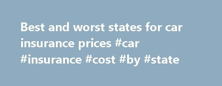 Best and worst states for car insurance prices #car #insurance #cost #by #state http://nashville.remmont.com/best-and-worst-states-for-car-insurance-prices-car-insurance-cost-by-state/  # Best and worst states for car insurance prices Share Ten most expensive states Drivers in Louisiana and Michigan are hit hardest when it comes to car insurance premiums, while those in Maine and Iowa pay the least, according to Insure.com's annual rankings. According to Amy Danise, editorial director of…