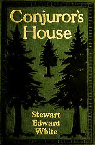 Conjuror's House (Illustrated Edition): A Romance of the Free Forest (Classic…