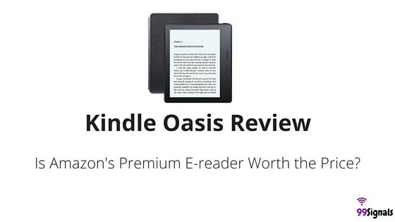 Kindle Oasis Review: Amazon's New Premium E-reader