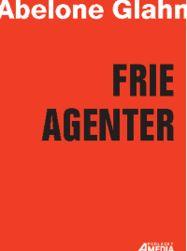 Ebog: Frie Agenter - sådan arbejder du med eller som freelancer