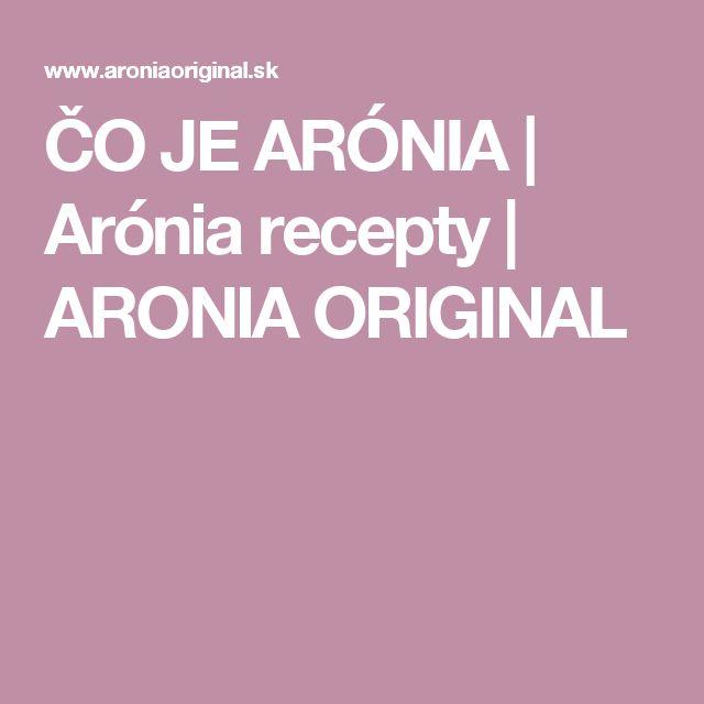 ČO JE ARÓNIA | Arónia recepty | ARONIA ORIGINAL