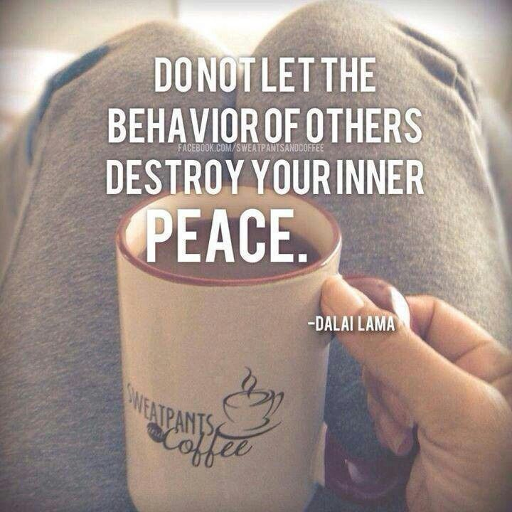 Good Morning Quotes Dalai Lama : Quot don t let the behavior of others destroy your inner peace