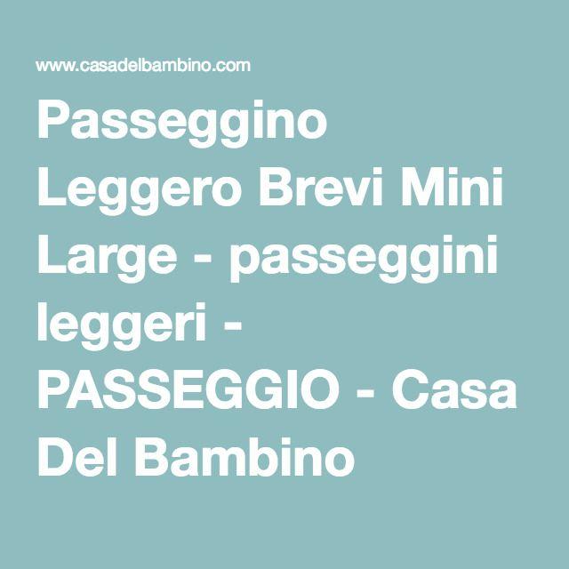 Passeggino Leggero Brevi Mini Large - passeggini leggeri - PASSEGGIO - Casa Del Bambino Articoli Infanzia