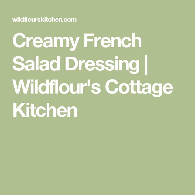 Creamy French Salad Dressing | Wildflour's Cottage Kitchen