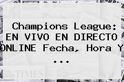 http://tecnoautos.com/wp-content/uploads/imagenes/tendencias/thumbs/champions-league-en-vivo-en-directo-online-fecha-hora-y.jpg Semifinales Champions 2016. Champions League: EN VIVO EN DIRECTO ONLINE fecha, hora y ..., Enlaces, Imágenes, Videos y Tweets - http://tecnoautos.com/actualidad/semifinales-champions-2016-champions-league-en-vivo-en-directo-online-fecha-hora-y/