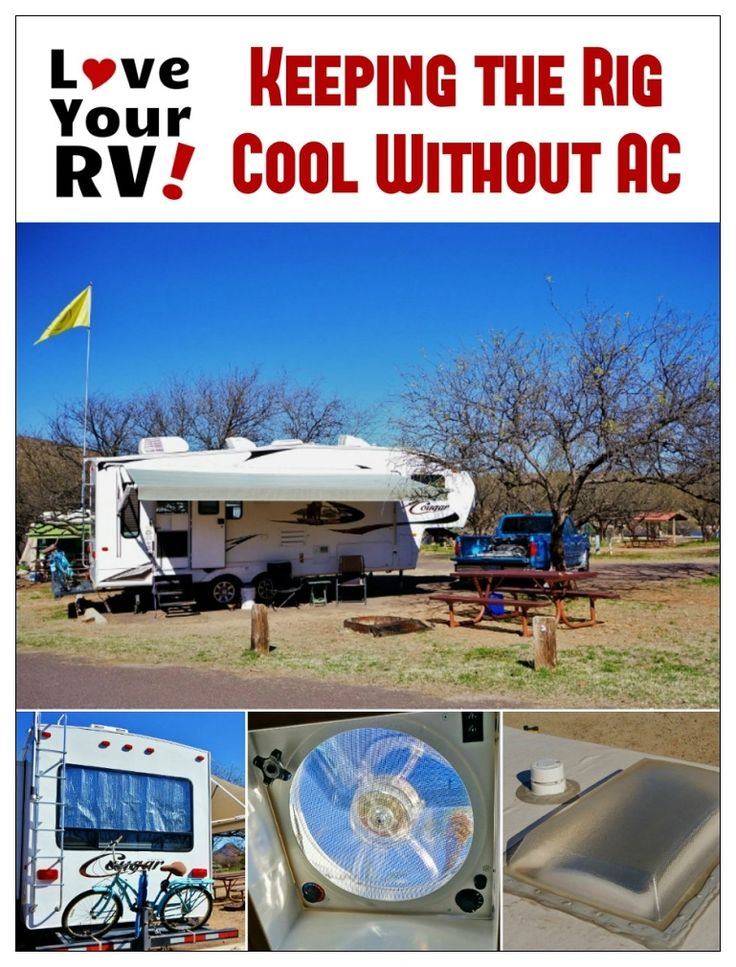 Tips for Keeping the RV Cool Without AC - We do a bunch of boondocking on BLM and Forestry lands and dry camping in National, State and County parks. Because of this we often find ourselves without electrical hookups and no way to run our rooftop air conditioner http://www.loveyourrv.com/tips-keeping-rv-cool-without-ac/