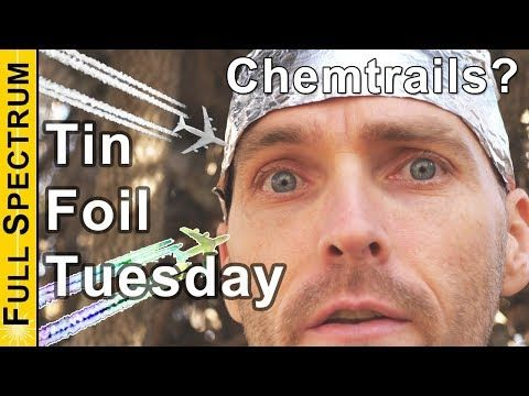 (52) Tin Foil Tuesday - Are Chemtrails Real? Cloud Seeding and Weather Modification Conspiracy Theory - YouTube