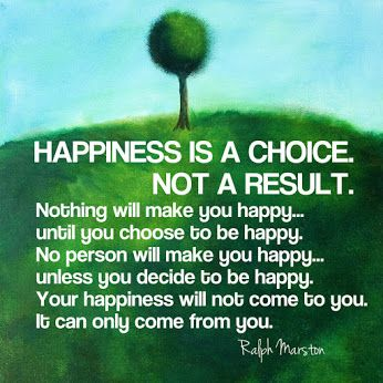 Happiness is a choice http://howtobehappy.guru/step-1-how-to-be-happy-in-7-steps-happiness-is-a-choice-our-choice/