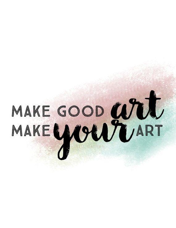 """Make good art. Make your #art."" - #Neil #Gaiman #quote $10 digital download!"