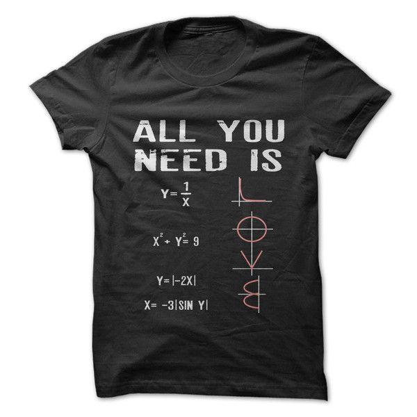 All You Need is Love - Math Equations Shirt
