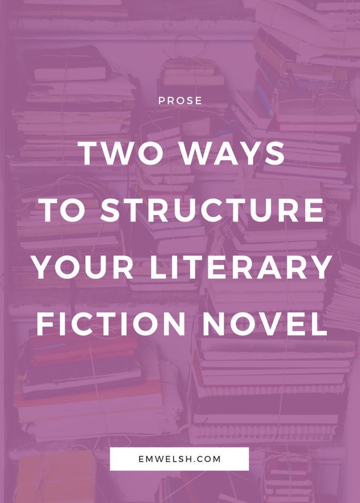Two ways to structure your literary fiction novel