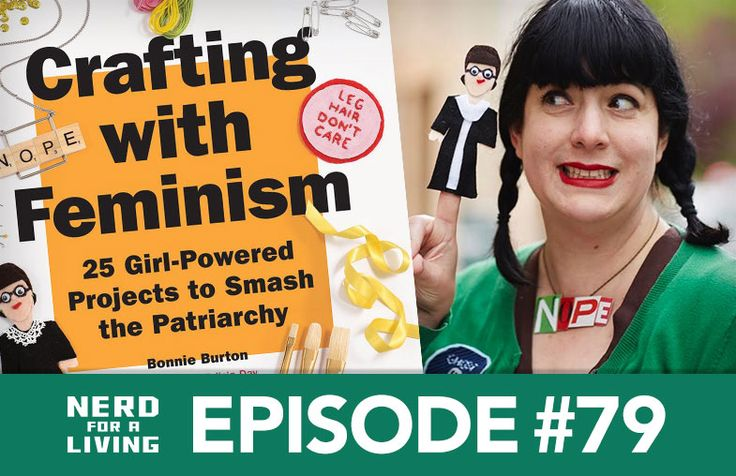 Bonnie Burton Talks About Her New Book Crafting With Feminism On The Nerd For A Living