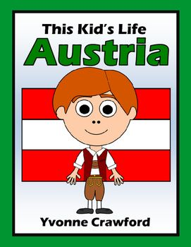 Austria This Kid's Life is a booklet that focuses on how a child lives daily life in a different country, compared to how people live in their own country.