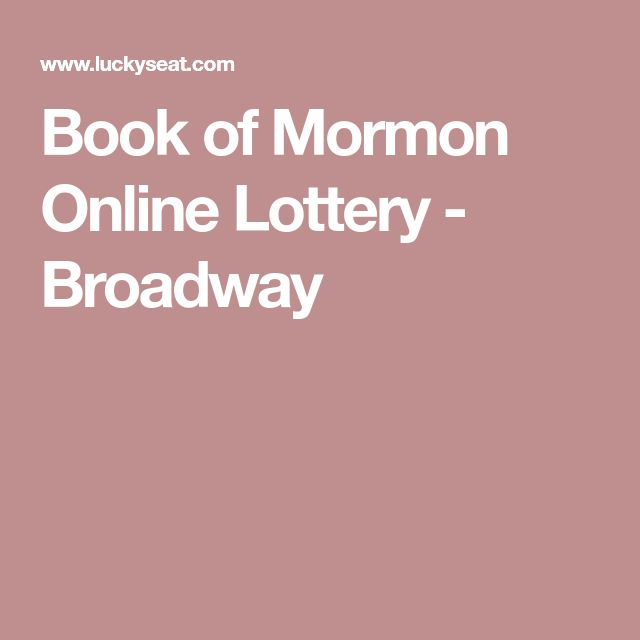 Book of Mormon Online Lottery - Broadway