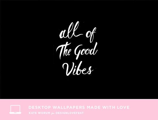 """All of the good vibes."" desktop wallpaper background downloads | designlovefest #inspirational #positive"