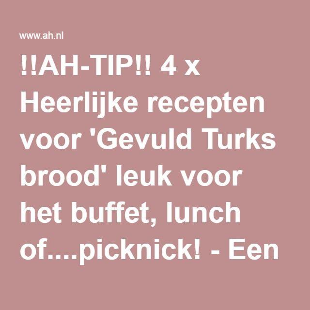 !!AH-TIP!! 4 x Heerlijke recepten voor 'Gevuld Turks brood' leuk voor het buffet, lunch of....picknick! - Een recept van Irène Plat Du Jour - Albert Heijn