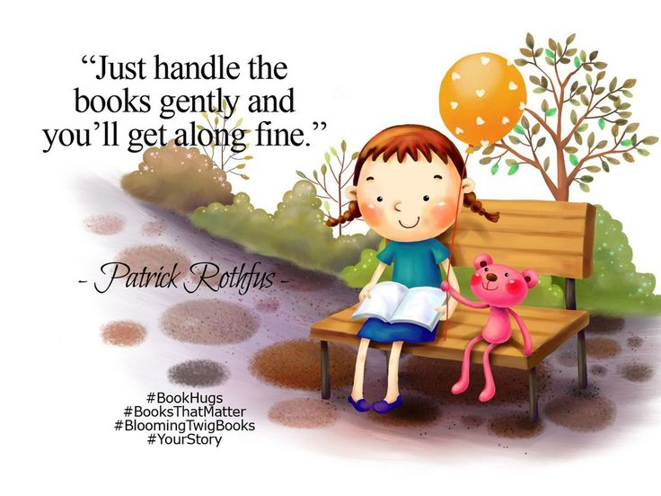 Just handle the books gently and youll get along fine. - Patrick Rothfus