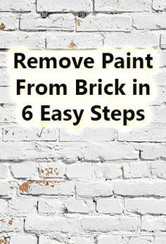 Remove Paint From Brick in 6 Easy Steps.  smithandcompanypainting.com