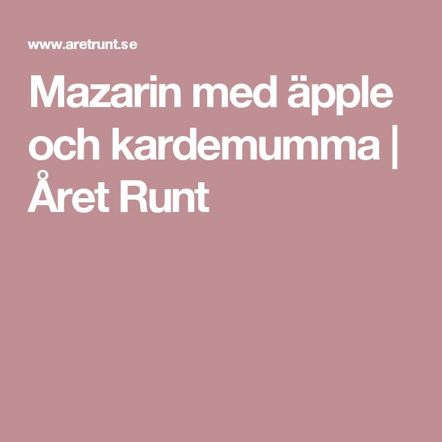 Mazarin med äpple och kardemumma | Året Runt