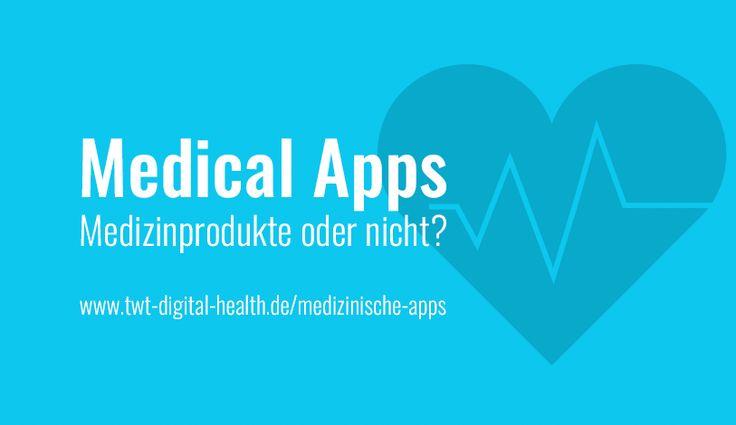 #Medizinische_Apps als #Medizinprodukte – ja oder nein? ⌚  Unterschiede, rechtliche Rahmenbedingungen & Beispiele von #TWT_Digital_Health