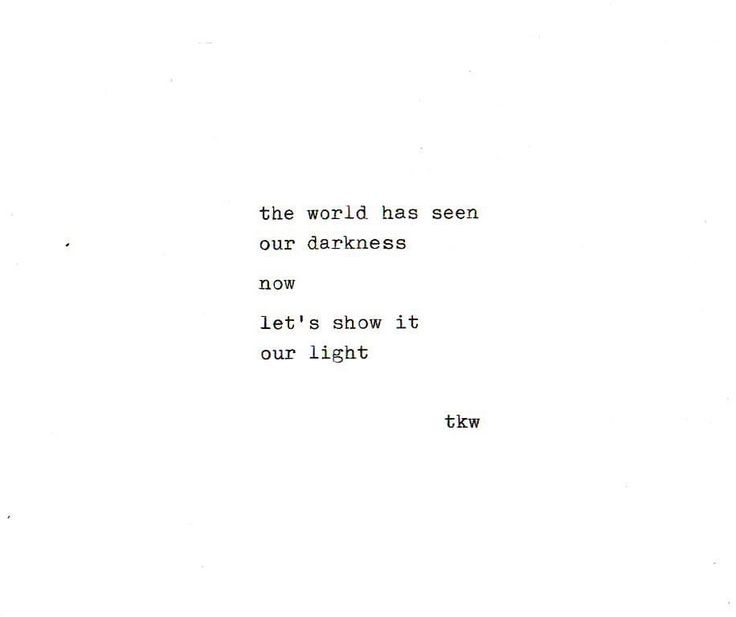 I feel like at this point in time, this quote has never been more relevant. Let's rise above it all and let our light wine through.
