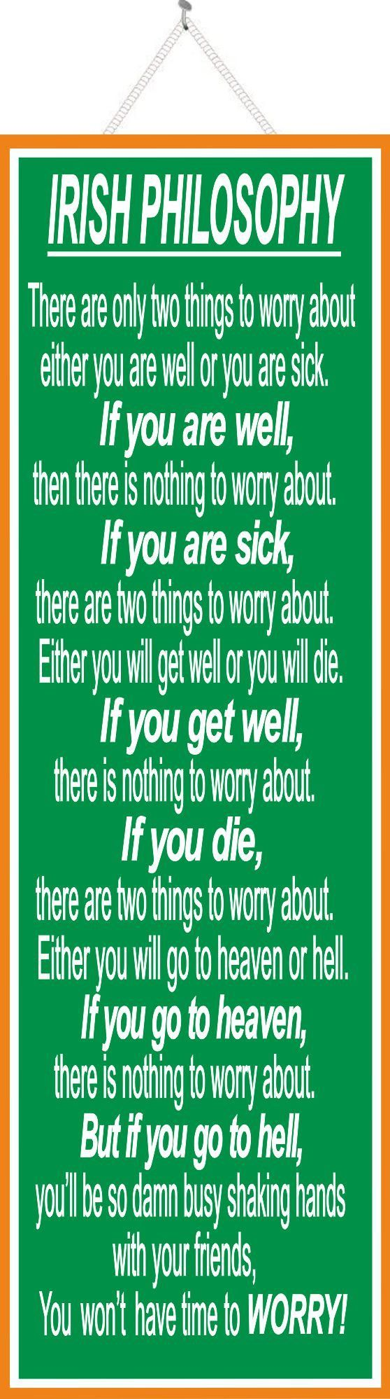 Irish Philosophy Quote Sign with Green Background, White Text and Orange Border