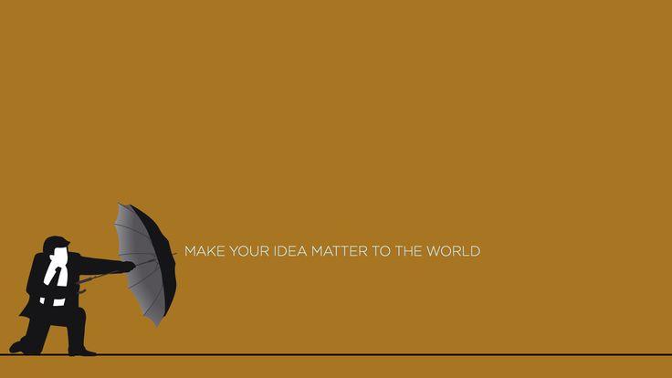 Make Your Idea Matter - desktop wallpaper