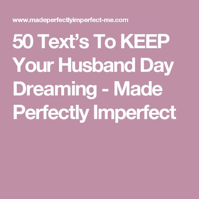 Funny Memes For Your Husband : Texts to keep your husband day dreaming