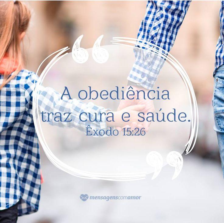 A obediência traz cura e saúde. #versículos #biblia #exodo #frases #reflexões #obediência