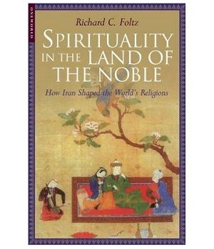 Spirituality in the Land of the Noble by Richard C. Foltz @ Rs.125/-