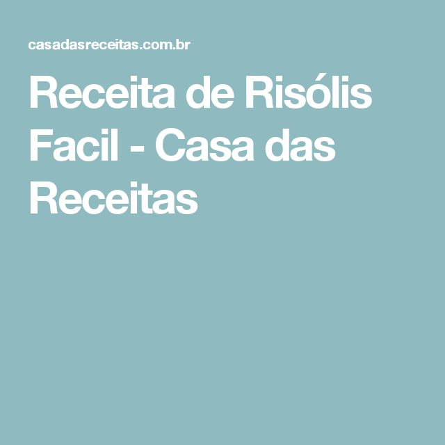 Receita de Risólis Facil - Casa das Receitas