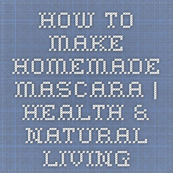 How To Make Homemade Mascara | Health & Natural Living
