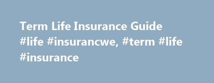 Term Life Insurance Guide #life #insurancwe, #term #life #insurance http://free.nef2.com/term-life-insurance-guide-life-insurancwe-term-life-insurance/  # Call to find a financial advisor: 1-877-245-0761 Protection for Your Family for a Specific Period Life insurance is a way to protect your family in the event of your death. The money your beneficiaries receive can be used to help pay your final expenses, take care of debt and cover the mortgage or rent. Term life insurance provides…