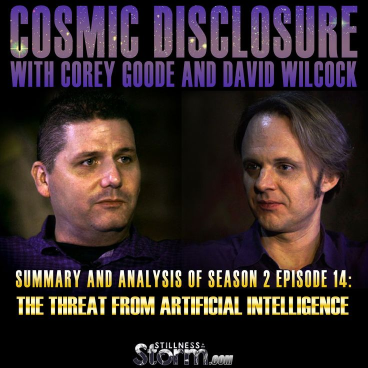 Cosmic Disclosure Season 2 - Episode 14: The Threat from Artificial Intelligence - Summary and Analysis | Corey Goode and David Wilcock
