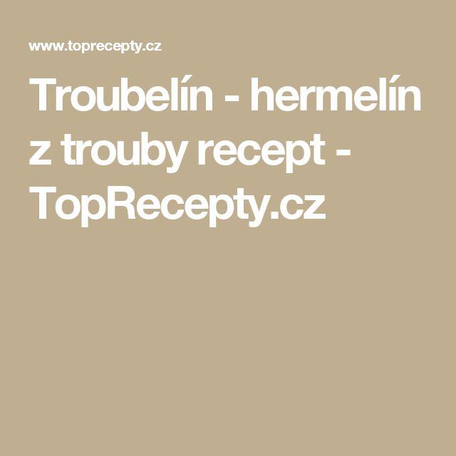 Troubelín - hermelín z trouby recept - TopRecepty.cz