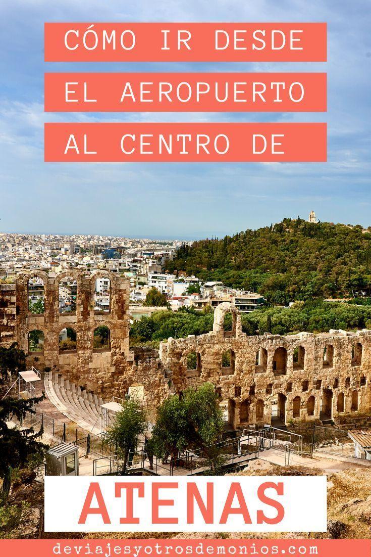 Como Ir Del Aeropuerto De Atenas Al Centro De Viajes Y Otros Demonios Aeropuerto De Atenas Atenas Aeropuertos
